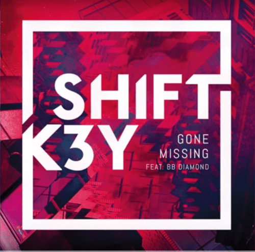 "Shift K3Y ""Gone Missing"" Feat. BB Diamond"