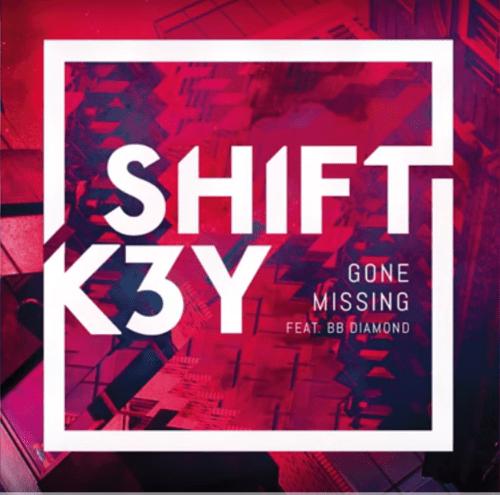 """Shift K3Y """"Gone Missing"""" Feat. BB Diamond"""